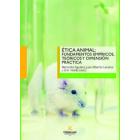 Ética animal. Fundamentos empíricos, teóricos y dimensión práctica