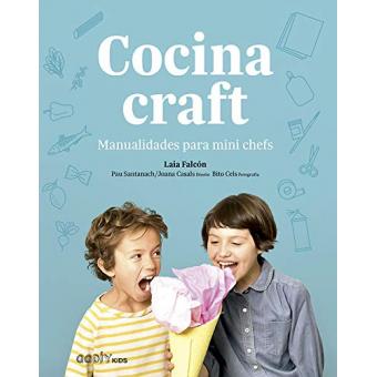 Cocina craft. Manualidades para mini chefs
