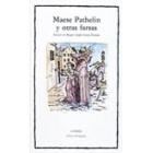 Maese Pathelin y otras farsas