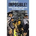 ¡ Esto es imposible !. Científicos visionarios a quienes nadie creyó, pero que cambiaron el mundo.