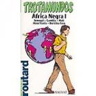 África negra I: Senegal-Gambia-Mali-Mauritania-Burkina Faso. Guía Trotamundos