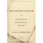 Metaromanticism: aesthetics, literature, theory