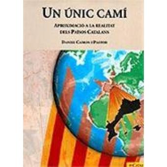 Un únic camí. Aproximació a la realitat dels Països Catalans