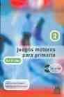 Juegos motores para primaria 2 (8-10 años) Libro+CD