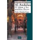 Al-Andalus. El islam y los pueblos ibéricos
