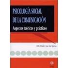 Psicologia social de la comunicación. Aspectos teóricos y prácticos