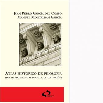 Atlas histórico de filosofía (del mundo griego al inicio de la Ilustración)