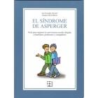 El Síndrome de Asperger.Guía para mejorar la convivencia escolar dirigida a familiares, profesores y compañeros.