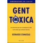 Gent tòxica : Les persones que ens compliquen la vida, i com evitar que continuïn fent-ho