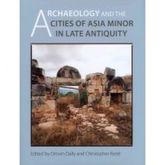 Archaeology and the cities of Asia Minor in late Antiquity