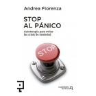 Stop al pánico.Autoterapia basada en ejercicios prácticos para evitar las crisis de ansiedad