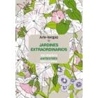 Arte terapia. Jardines Extraordinarios : 100 diseños antiestrés para colorear