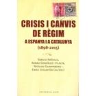 Crisis i canvis de règim a Espanya i a Catalunya (1898-2015)