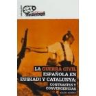 La Guerra Civil española en Euskadi y Catalunya. Contrastes y convergencias