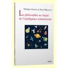 La philosophie au risque de l'intelligence extraterrestre