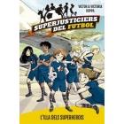 Superjusticiers del futbol 1. L'illa dels superherois