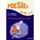 Poesies amb suc : antologia de poesia per a infants / selecció de Miquel Desclot ; il·lustracions de Mercè Galí
