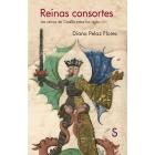 Reinas consortes. Las reinas de Castilla entre los siglos XI-XV