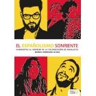 El españolismo sonriente. Humoristas al servicio de la colonización de Andalucía