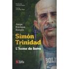 Simón Trinidad. L'home de ferrp