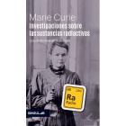 Investigaciones sobre las sustancias radiactivas. La tesis doctoral de Marie Curie