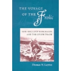 The voyage of the «Frolic» (New England merchants and the opium trade)