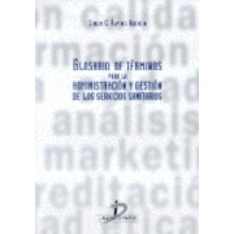 Glosario de Términos para la Administración y Gestión de los Servicios Sanitarios