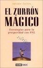 El zurrón mágico. Estrategias para la prosperidad con P N L