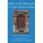 Studies in the philosophy of logic and knowledge