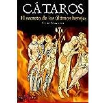 Cátaros. El secreto de los últimos herejes