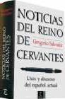 Noticias del reino de Cervantes, usos y abusos del español actual
