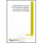 L'ambientalització curricular en l'ensenyament obligatori: una proposta de deficinió,caracterització y estratègies
