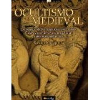 Ocultismo medieval. Los secretos de los maestros constructores. Claves y ritos de las primeras logias masónicas medievales