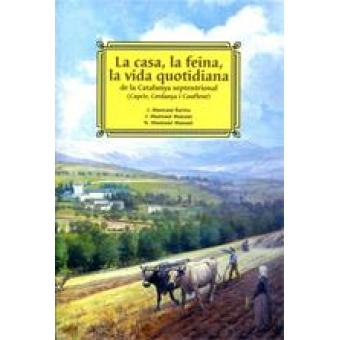 La casa, la feina, la vida quotidiana de la Catalunya septentrional (Capcir, Cerdanya i Conflent)