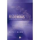 Guía práctica del método Feldenkrais : La espontaneidad consciente
