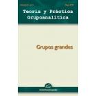 Teoría y Práctica Grupoanalítica. Volumen 3 nº 1. Gupos grandes