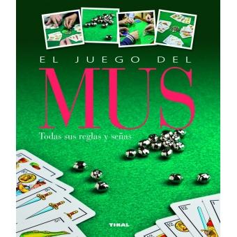 El Juego Del Mus Todas Sus Reglas Y Senas