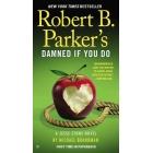 Robert B. Parker's Damned If You Do (Jesse Stone Novel)