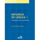 Refuerzo de lengua 1 Ortografía, léxico y gramática