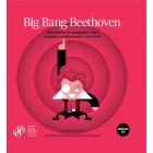 Big Bang Beethoven. Descobreix el compositor més explosiu, revolucionari i universal