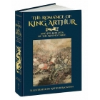 Romance of King Arthur and His Knights of the Round Table (Calla Editions)