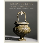 Joseph de Levis and Company: Renaissance Bronze-Founders in Verona