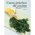 Curso práctico de cocina. 250 técnicas, secretos, consejos y recetas básicas