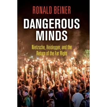 Dangerous minds: Nietzsche, Heidegger, and the return of the far right