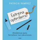 Estrena optimismo.40 dinámicas para fortalecer tus emociones