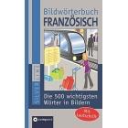 Bildwörterbuch Französisch: Die 500 wichtigsten Wörter in Bildern zum Lernen und Zeigen. Mit Lautschrift