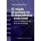 El miedo al rechazo en la dependencia emocional. Y en el trastorno límite de la personalidad