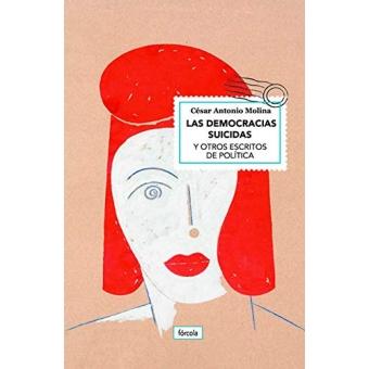 Las democracias suicidas. Y otros escritos de política