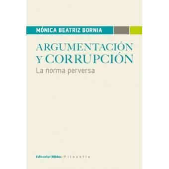 Argumentación y corrupción: la norma perversa