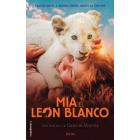 Mia y el león blanco.
